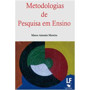 Metodologias de Pesquisa em Ensino - Marco Antonio Moreira