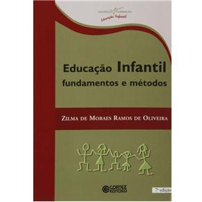 Docência em Formação - Educação Infantil: Fundamentos e Métodos - Zilma de Moraes Ramos de Oliveira