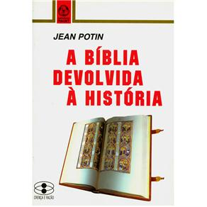 Bíblia Devolvida à História, A