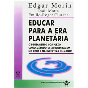 Horizontes Pedagógicos - Educar para a Era Planetária: o Pensamento Complexo Como Método de Aprendizagem No&e na Incerteza Humanas