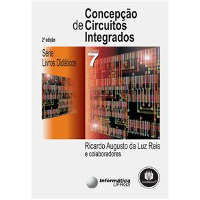 Concepção de Circuitos Integrados - Volume 7