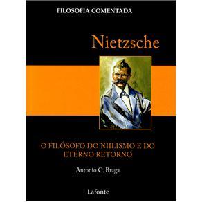 Nietzsche: o Filósofo do Niilismo e do Eterno Retorno
