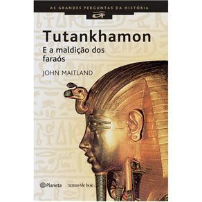 Tutankhamon - e a Maldicao dos Faraos