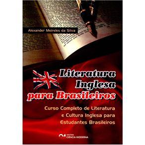 Literatura Inglesa para Brasileiros: Curso Completo de Literatura e Cultura Inglesa para Estudantes Brasileiros