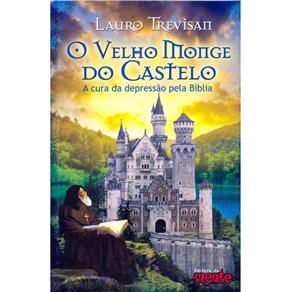 O Velho Monge do Castelo: a Cura da Depressão pela Bíblia
