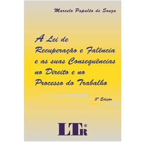 Lei de Recuperacao e Falencia e Suas Consequencias no Direito e no Processo