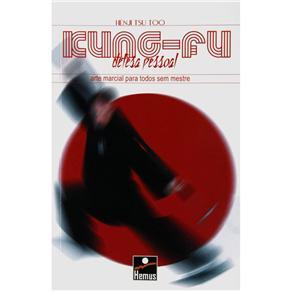 Kung Fu - Arte Marcial para Todos Sem Mestre