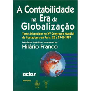 A Contabilidade na Era da Globalização: Temas Discutidos no Xv Congresso Mundial de Contadores em Paris, 26 a 29-10-1997